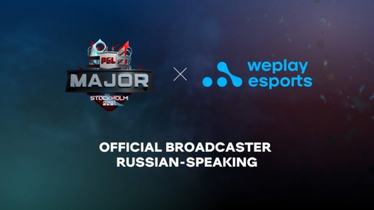 WePlay Esports is the official Russian broadcaster of CS:GO PGL Major Stockholm 2021